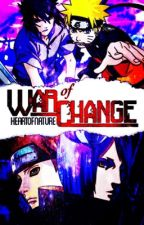 War of Change || Edited || Shippuden Rewritten by HeartOfNature