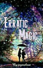 Erratic Magic by jayroelove