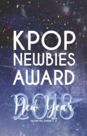 Kpop Newbies Awards: 2018 New Year{OPEN} by mcdbai56