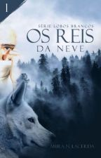 1. Os Reis da Neve by MyraNLacerda