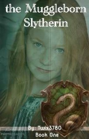 The Muggleborn Slytherin by Twix3780