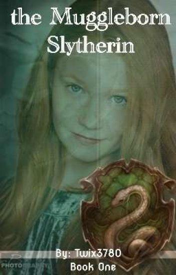 The Muggleborn Slytherin