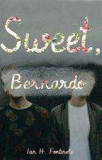 Sweet, Bernardo (Drama Gay)  by IanFontinele