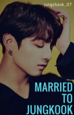 Married to Jungkook by jungshook_07