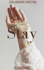Stay [JEON JUNGKOOK FANFIC.] COMPLETED✔ by peachiminores