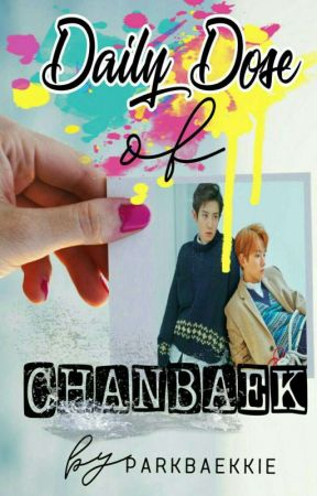 [ONGOING] Daily Dose of CHANBAEK (2018) by ParkBaekkie