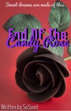 End of the Candy Rose [WxW] by SoSand