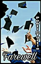 Farewell - Poems about Graduation by RhetoricalMind