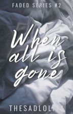 Gone Was She (Faded Series #2) by kleighhhh