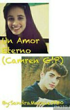 Un Amor Eterno (Camren G!P) by SandraMorales980