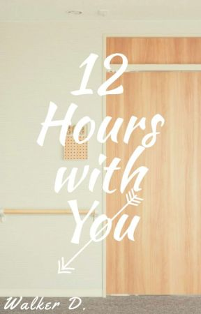 12 Hours with You ✔ by KawaiiArtsy