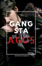 ✔️ GANSTA AGUS || YOONGI by MyKnight_V