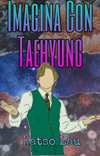 ♥Imagina Con Taehyung♥ by Stitches0910