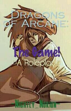 Dragons of Arcane: The Game! (A Roleplay)(open) by -Nightly_Norion-