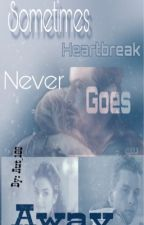 Sometimes Heartbreak Never Goes Away by aut_189