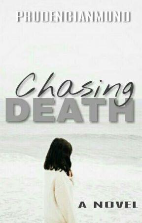 Chasing Death by PrudencianMund