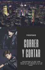 Correr y Cortar [HunHan] [#1] by fosfeno