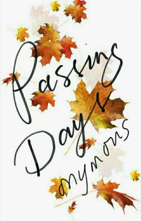 Passing Days by Onymous