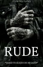 RUDE [Editando] by Milena-Luna