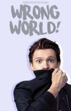 Peter Parker x Reader | Wrong world ! by nekomotherfuker