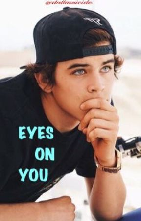 Eyes on You [HAYES GRIER]  by dallasuicide