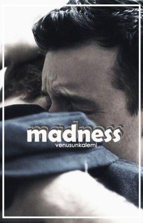 madness • [boyxboy] •. [tamamlandı] by venusunkalemi