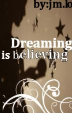 Dreaming Is Believing(Poems,Book 2) by Unpolished_Jen