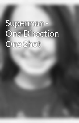 Superman - One Direction One Shot