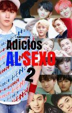 Adictos Al Sexo 2 by FabiTeenTop