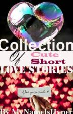 Collection of Cute Short Love Stories by hmicalah