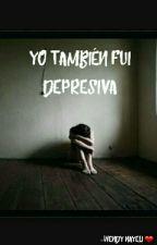 Yo también fui depresiva  by WNayeli2002
