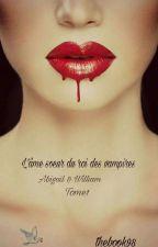 L'âme soeur du roi des vampires  [ En Correction] by thebook98