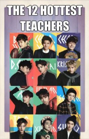 Me and The 12 hottest teachers [EXO]