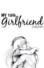 My 10th Girlfriend by yaelskii