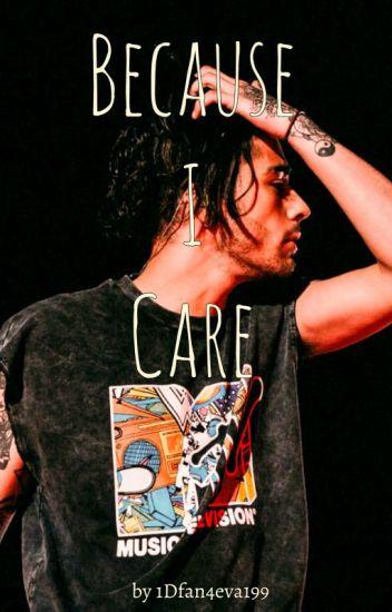 Because I Care [Ziam/Larry AU BoyxBoy FanFic]