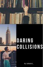Daring Collisions by bellawich_