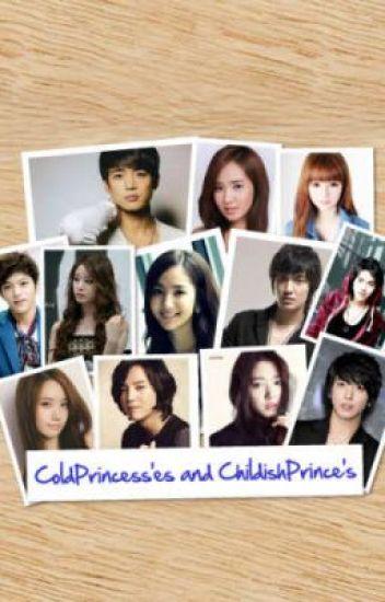 Cold princesses and Childish princes