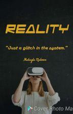 Reality (Book One) by Makayla_Redmon