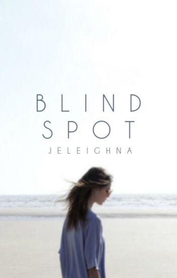 Blind Spot | ON HOLD