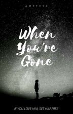 When You're Gone by _Amethyx_