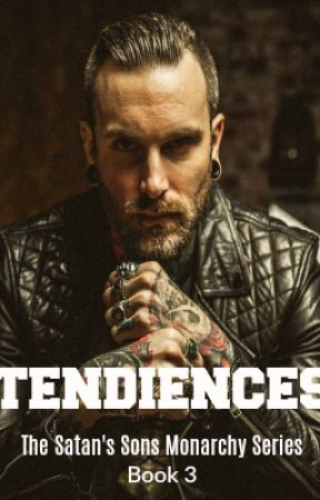 Tendencies: The Satan's Sons Monarchy Series Book 3 by Explode