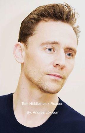 Tom Hiddleston x Reader - Tom Hiddleston - Wattpad