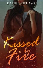 Kissed by Fire by kathipuneraaa