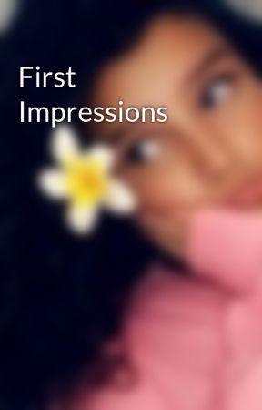 First Impressions  by DdestinyD