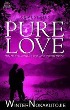 Pure LOVE by WinterNokakutojie