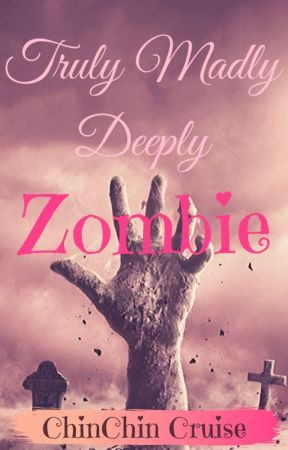 Truly Madly Deeply Zombie by CCCSummers