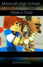 More than just a Crush (Ryan x Tina) by GirlwithSecrets_