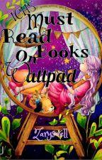 Must Read Books On Wattpad by Zaryswell