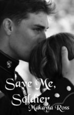 Save Me, Soldier by Hawkingly