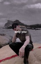 only you// p.jm x m.mn  by Prosetta
